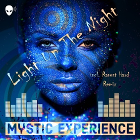 MYSTIC EXPERIENCE - LIGHT UP THE NIGHT